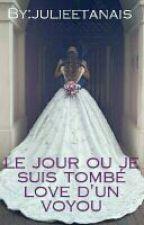 Le Jour Ou Je Suis Tombé Love D'un Voyou by julieetanais