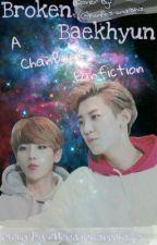 Broken Baekhyun (ChanBaek/BaekYeol fanfic) complete! by Melodylovesbooks23