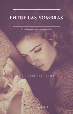 Entre las Sombras by DanyLudwig