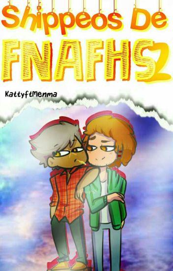 |Shippeos De #FNAFHS 2©|