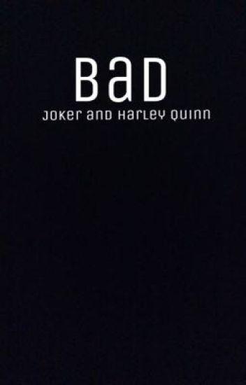 Bad   Joker & Harley Quinn  