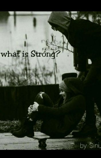 What is Strong? #Wattys2017