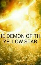 THE DEMON OF THE YELLOW STAR by Naomi_Dream5