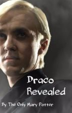Draco Revealed (incomplete) by theonlymarypotter