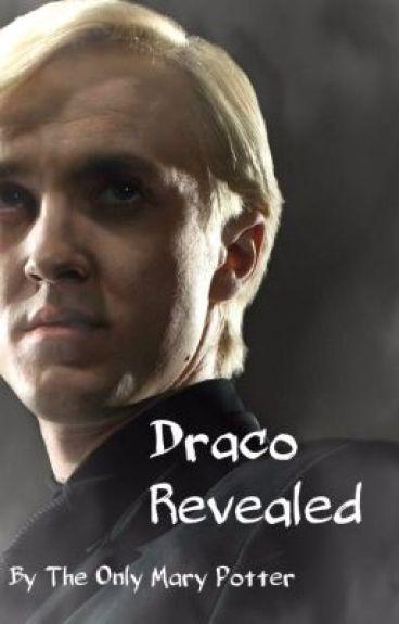 Draco Revealed (incomplete) - Mary - Wattpad