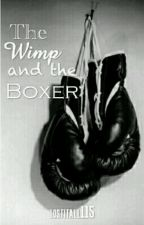 The Wimp And The Boxer. by lostitall115