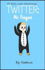 Twitter: Mr. Penguin|| Luke Hemmings by Gabbssie