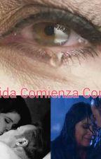 Mi Vida Comienza Contigo. by Catekila