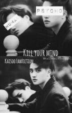 Kill your mind~ Kaisoo FanFiction by halbzeitfangirl