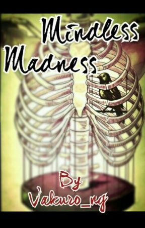 Mindless Madness by Vakuro_ng