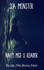 Sea Monster (Navy MCD X Reader) by Jay_The_Blurry_Face
