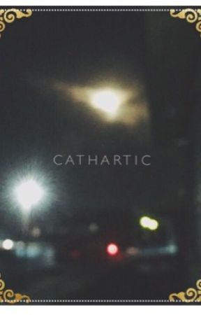 CATHARTIC  by BringMeNeverland