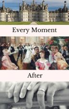 Every Moment After by mia_0518