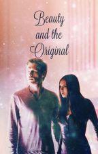 Beauty and the Original - TVD Klaus/Elena FF (2015) by Kayluska06