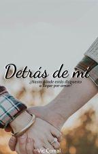 Detras de mi |EN EDICIÓN| by thestarbernas