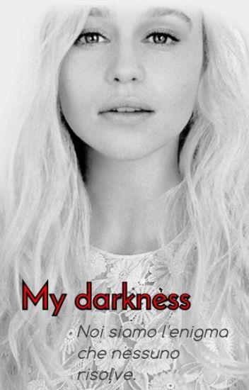 My darkness~