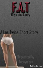 F.A.T (Les Twins Short Story) by DinDinToShequenta