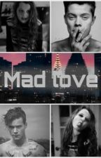 Mad love (inspire by Harley Quinn and The Joker) by liiving-dead-girl