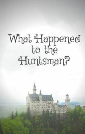 What Happened to the Huntsman? by KellySedinger