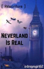 Neverland Is Real [Réécriture] by dreamgirl62