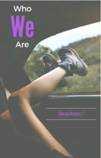 Who We Are: Book 3 Of The Pure Love Trilogy by Beaubuns7