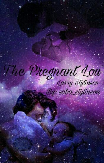 The pregnant lou(larry stylinson)