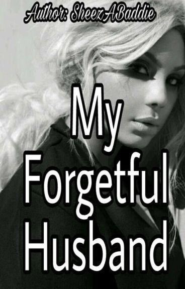 My Forgetful Husband