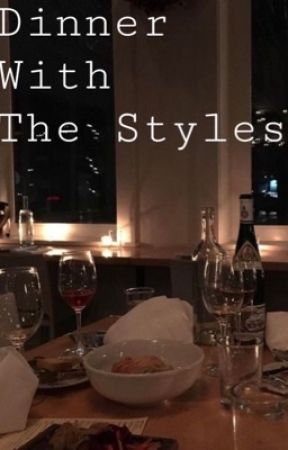 Dinner With The Styles | Narry  by OuiNarry