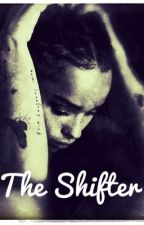The Shifter [Floyd Lawton]||On Hold  by BlackBeautyxxxx