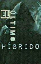 El Ultimo Hibrido by dragon103