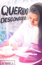 Querido Desconocido by MariPi_8