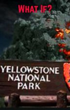 What If The Yellowstone Super-Volcano Erupts? (Scenario) by hot_banana_stud