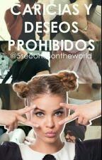 Caricias y Deseos Prohibidos D.K (En Edición)  by 5secondsontheworld