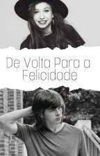 De Volta Para a Felicidade { Hiatus } by luanna_freitas