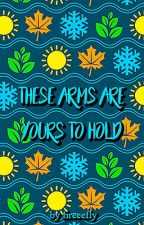 These arms are yours to hold (Camren) by fireeefly