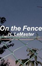 On the Fence { COMPLETED } by vbhpl1