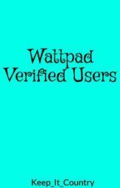 Wattpad Verified Users (Book1 of Wattpad Helper Series) by Keep_It_Country