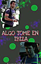 ALGO TOME EN IBIZA 《WIGETTA DRABBLE》 by Ochoa_Wigetta