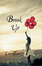 Break Up by LiterofTears