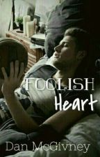 Foolish Heart (BoyxBoy) by ezrabeth