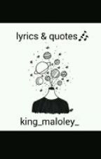 song lyrics | quotes  by king_maloley_