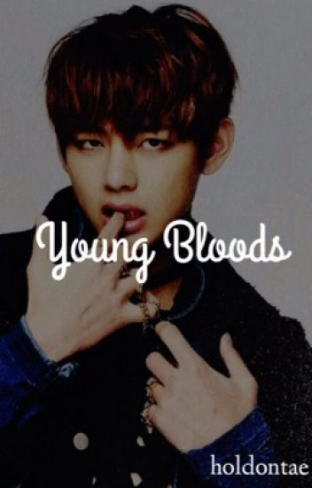 Young Bloods➝ taehyung.