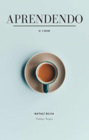 Aprendendo o Amor by PoetisaNataliSilva