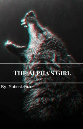 The Alpha's Girl by yobestfran