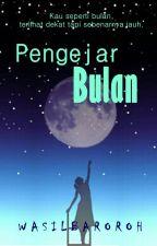Pengejar Bulan by wasilbaroroh