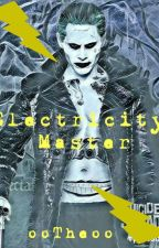 ElectricityMaster // Joker by ooTheoo