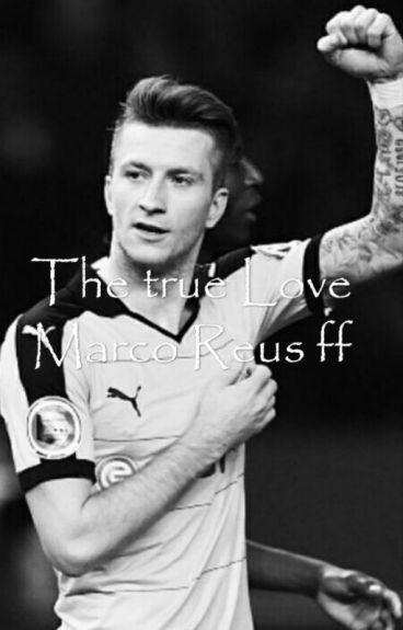 The true Love Marco Reus ff