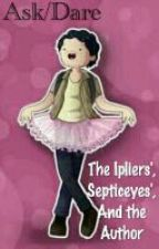 Ask/Dare The Ipliers' and The Septiceyes' (and the Author by Crazed_Mo