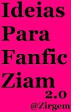Ideias Para Fanfic Ziam 2.0 by Zirgem