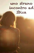 Uno Strano Incontro Ad Ibiza by martinazanetti2002
